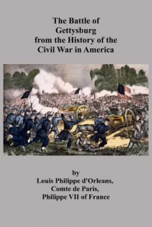 The Battle of Gettysburg from the History of the Civil War in America - Louis Philippe D. Comte De Paris, John Page Nicholson, Sam Sloan