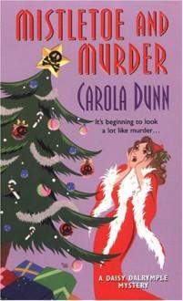 Mistletoe and Murder - Carola Dunn