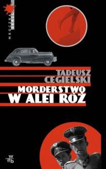 Morderstwo w Alei Róż - Tadeusz Cegielski