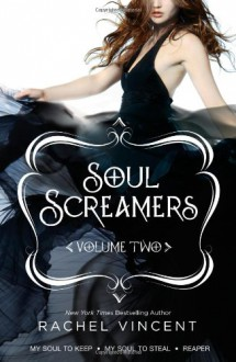 Soul Screamers Volume Two: My Soul to KeepMy Soul to StealReaper (Harlequin Teen) - Rachel Vincent