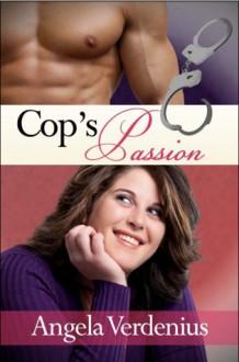 Cop's Passion - Angela Verdenius