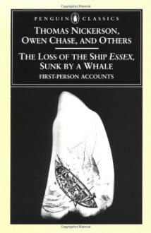 The Loss of the Ship Essex, Sunk by a Whale - Owen Chase, Nathaniel Philbrick, Owen Chase, Thomas L. Philbrick