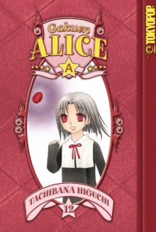 Gakuen Alice, Vol. 12 - Tachibana Higuchi