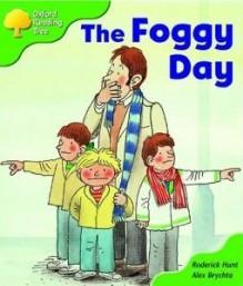 The Foggy Day - Roderick Hunt, Alex Brychta