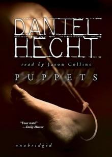 Puppets [UNABRIDGED] - Daniel Hecht