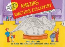 A Magic Skeleton Book: Amazing Dinosaur Discovery - Shaheen Bilgrami, Treve Tamblin, Mike Phillips