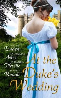 At the Duke's Wedding (A romance anthology) - Caroline Linden, Katharine Ashe, Miranda Neville, Maya Rodale