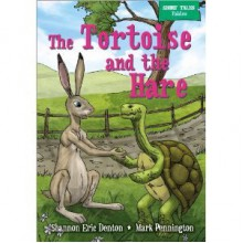The Tortoise and the Hare (Short Tales Fables) - Shannon Denton