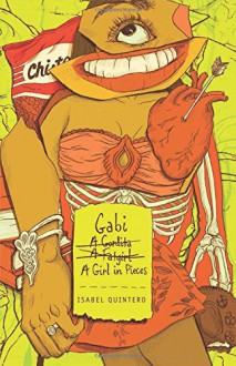 Gabi, a Girl in Pieces - Isabel Quintero Flores