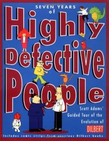 Seven Years of Highly Defective People - Scott Adams