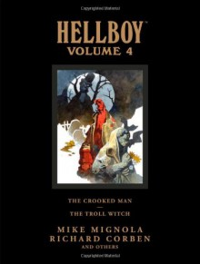 Hellboy Library Edition, Volume 4: The Crooked Man and the Troll Witch - Mike Mignola, Richard Corben