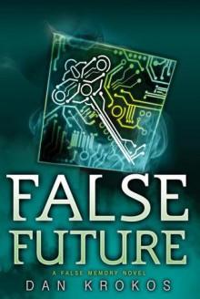 False Future - Dan Krokos