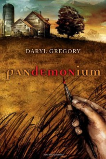 Pandemonium - Daryl Gregory