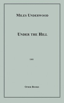Under the Hill - Miles Underwood, Aubrey Beardsley