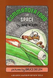 Commander Toad in Space - Jane Yolen,Bruce Degen