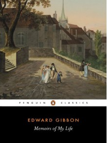 Memoirs of My Life - Edward Gibbon