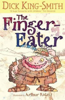 The Finger-Eater. Dick King-Smith - Dick King-Smith