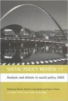 Social Policy Review 17: Analysis and Debate in Social Policy, 2005 - Linda Bauld, Karen Clarke, Martin Powell, Jonathon S. Davies