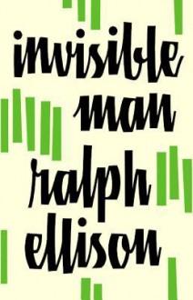 Invisible Man - Ralph Ellison