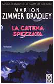 La catena spezzata - Marion Zimmer Bradley