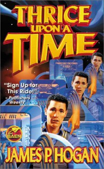 Thrice Upon a Time - James P. Hogan