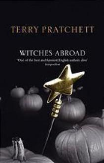 Witches abroad (Discworld Novel 12) - Terry Pratchett