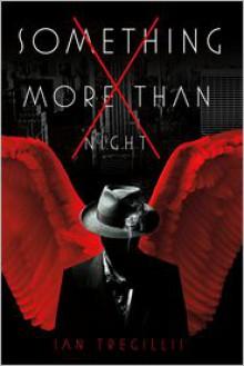 Something More Than Night - Ian Tregillis