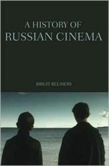 A History of Russian Cinema - Birgit Beumers
