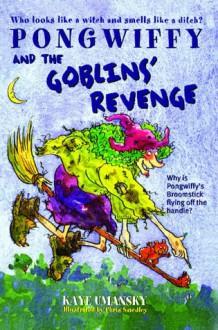 Pongwiffy And The Goblin's Revenge - Kaye Umansky