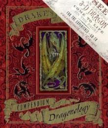 Dr Drake's Comprehensive Compendium of Dragonology - Douglas Carrel;Tomislav Tomic