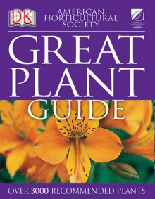 American Horticultural Society Great Plant Guide - Tracie Lee