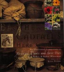 Brother Cadfaels Herb Garden - Robin Whiteman,Rob Talbot