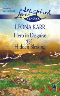 Hero in Disguise & Hidden Blessing - Leona Karr