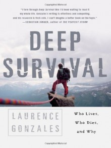 Deep Survival: Who Lives, Who Dies, and Why - Laurence Gonzales