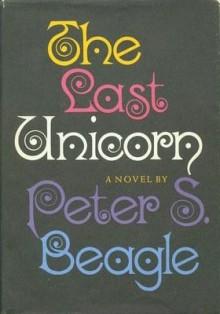 The Last Unicorn: A Fantastic Tale - Peter S. Beagle
