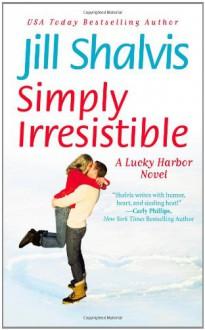 Simply Irresistible - Celeste Ciulla,Jill Shalvis