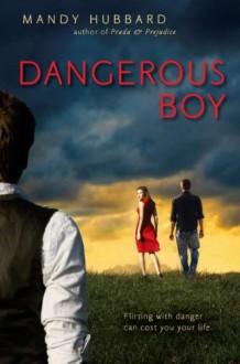 Dangerous Boy - Mandy Hubbard