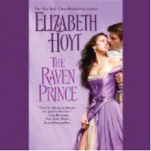 The Raven Prince (Princes Trilogy #1) - Elizabeth Hoyt, Moira Quirk
