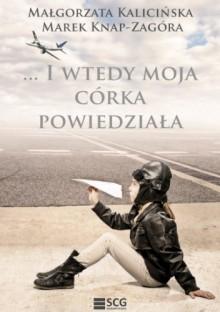 ... i wtedy moja córka powiedziała - Małgorzata Kalicińska, Marek Knap - Zagóra