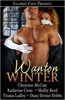Wanton Winter - Cheyenne McCray, Shelby Reed, Titania Ladley, Daisy Dexter Dobbs