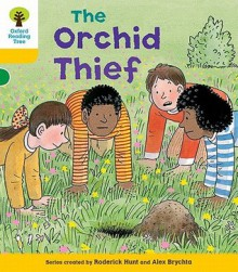 The Orchid Thief - Roderick Hunt, Annemarie Young, Alex Brychta