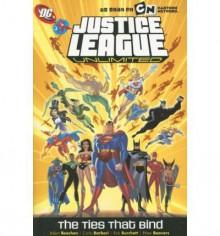 Justice League Unlimited Volume 4: The Ties That Bind - Adam Beechen, Paul D. Storrie, Carlos Barberi