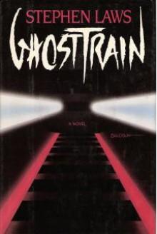 Ghost Train: A Novel - Stephen Laws
