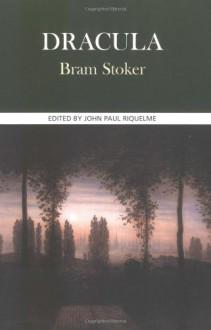Dracula (Case Studies in Contemporary Criticism ) - Bram Stoker, John Paul Riquelme