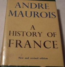 A History of France - André Maurois