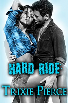 Hard Ride - Trixie Pierce