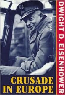 Crusade in Europe - Dwight D. Eisenhower