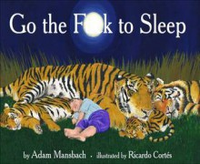 Go the F**k to Sleep - Adam Mansbach