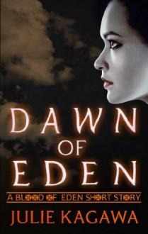 Dawn of Eden - Julie Kagawa, Thérèse Plummer