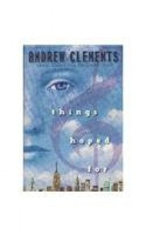 things hoped for - Andrew Clements, Rafał Olbiński